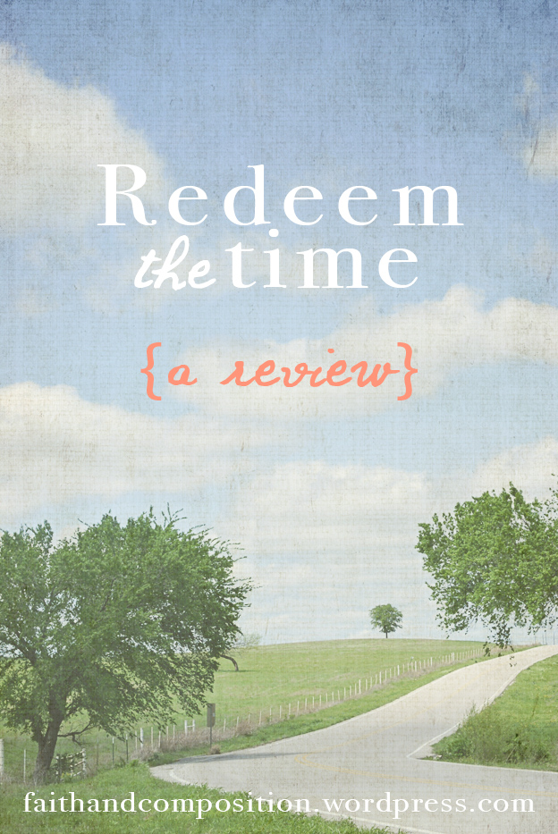 Redeem the Time - A Review | Faith & Composition