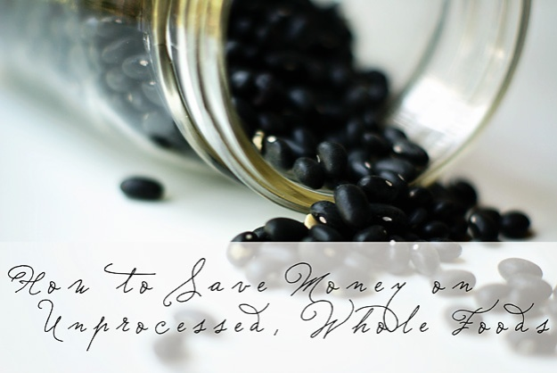 Tips for saving money on unprocessed, whole foods | Faith and Composition