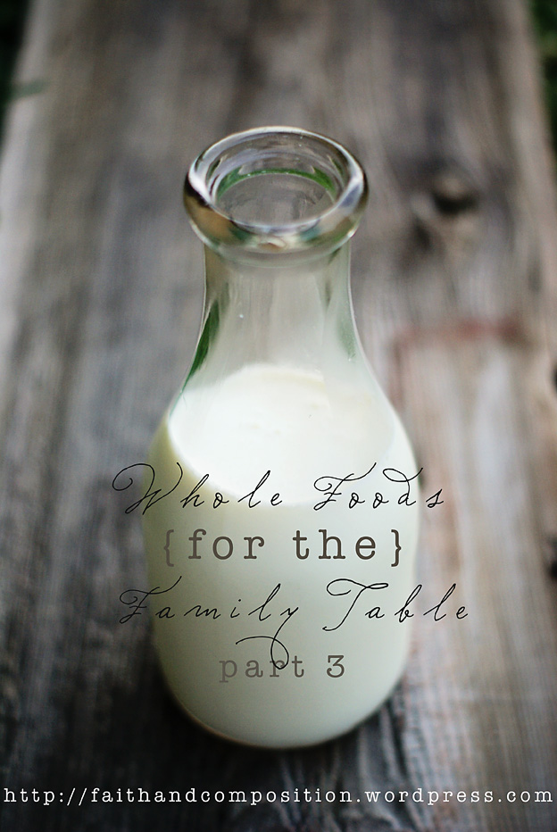 Whole Foods for the Family Table, Part 3 | Faith and Composition