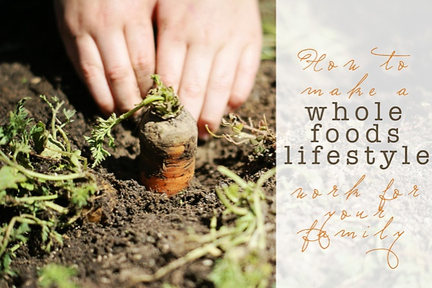 Tips for incorporating whole, unprocessed foods into your family's meals | Faith and Composition