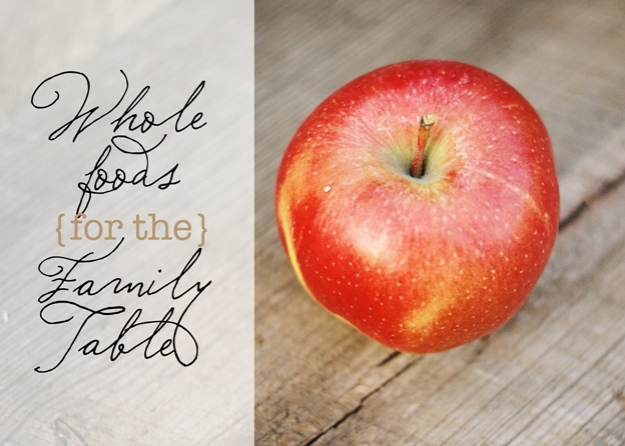 Whole Foods for the Family Table, Part 1 | Faith and Composition
