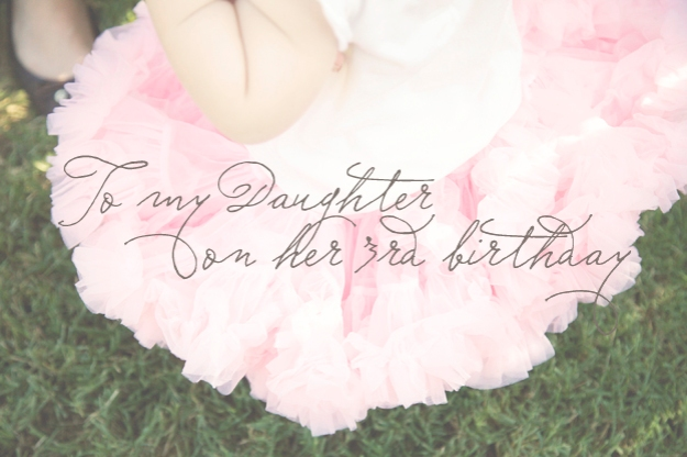 To my daughter on her 3rd birthday | Faith and Composition