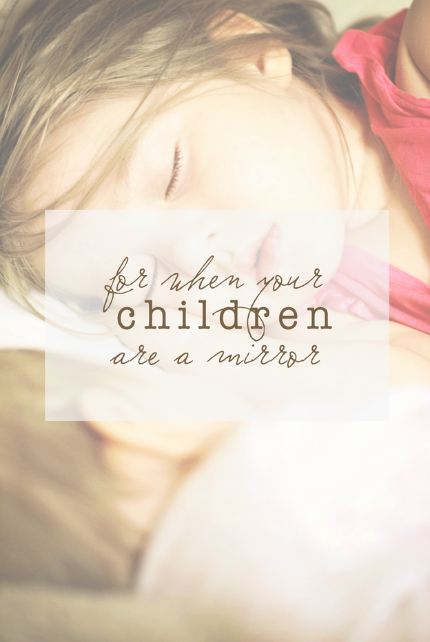 For When Your Children are a Mirror | Faith and Composition