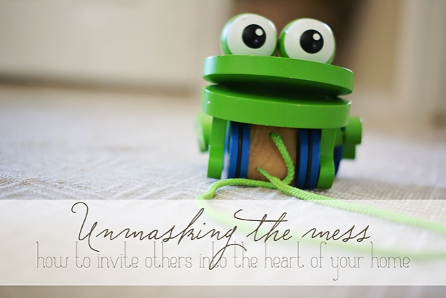 Unmasking the Mess: How to Invite Others into the Heart of Your Home | Faith and Composition