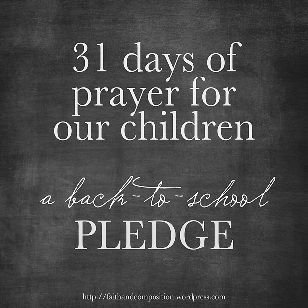 31 Days of Prayer for our Children | Faith and Composition