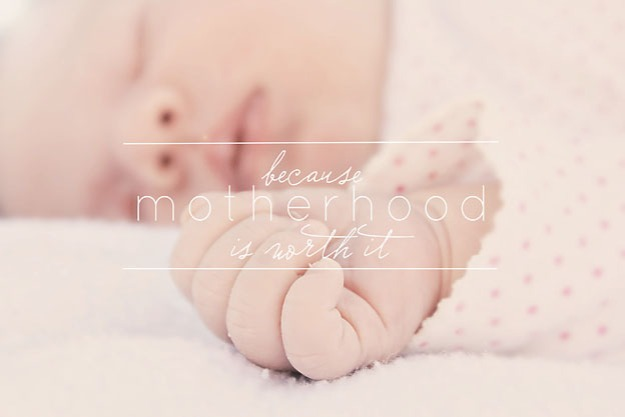 Because Motherhood is Worth it | Faith and Composition