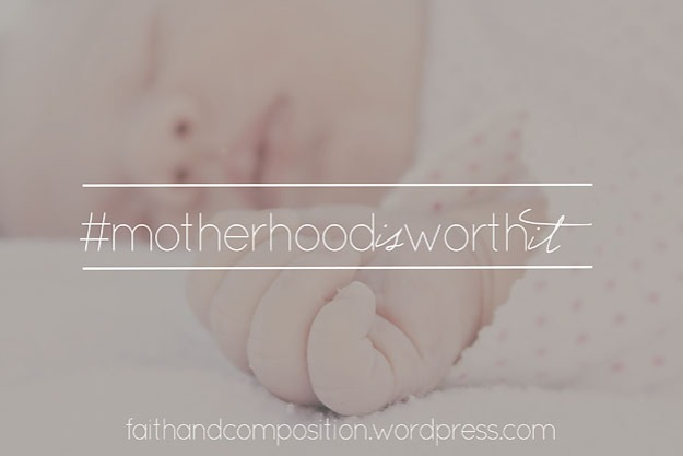#motherhoodisworthit - a tribe of truth-telling mamas, sharing their hearts! | Faith and Composition