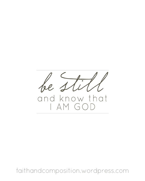 Be still, words to encourage your heart and a free printable | Faith and Composition