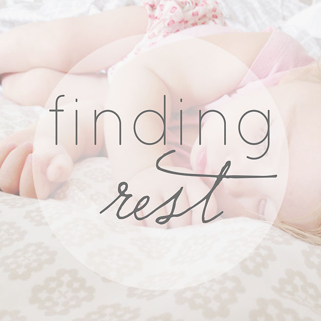 Finding Rest, 31 Days of Intentional Mothering | Faith and Composition