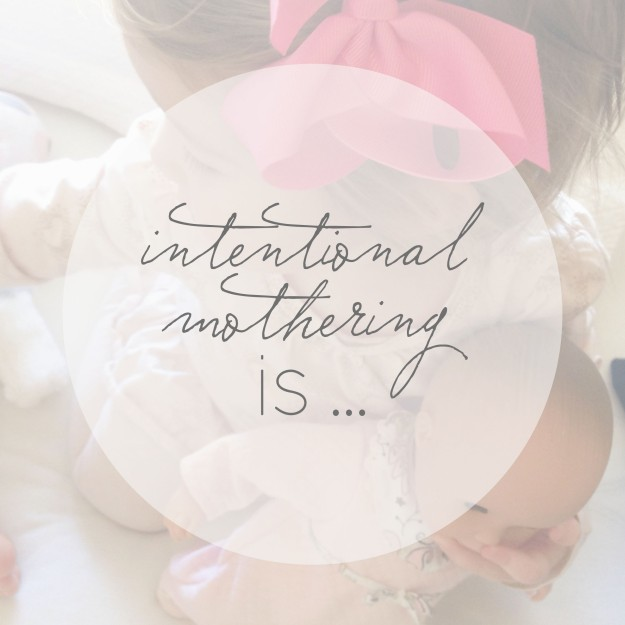 31 Days of Intentional Mothering | Faith and Composition