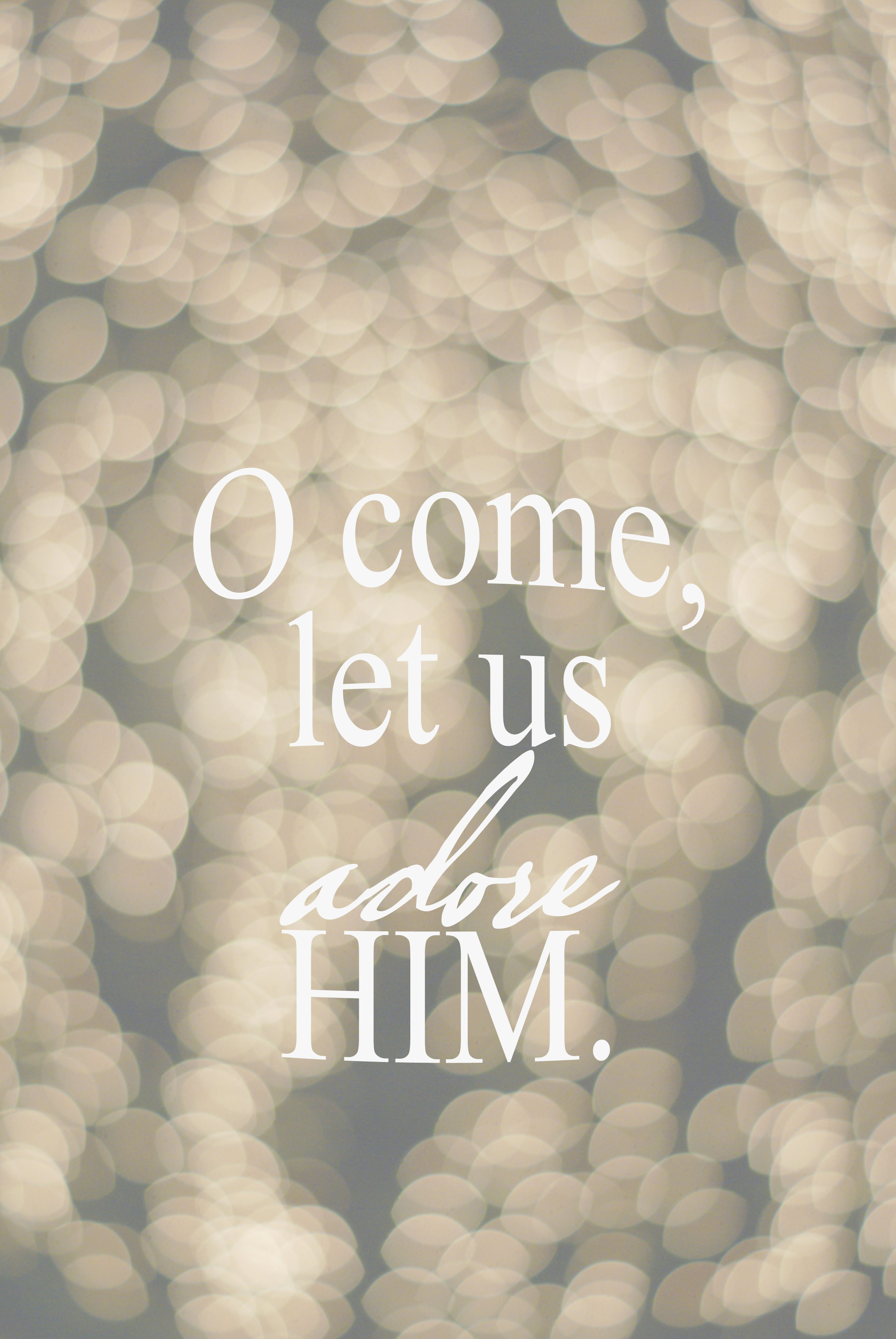 O Come Let Us Adore Him, FREE iPhone Wallpaper | faith&composition