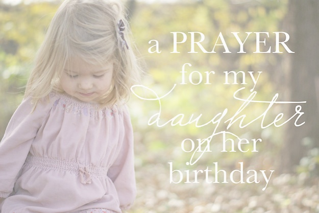 a prayer for my daughter on her birthday faith and composition