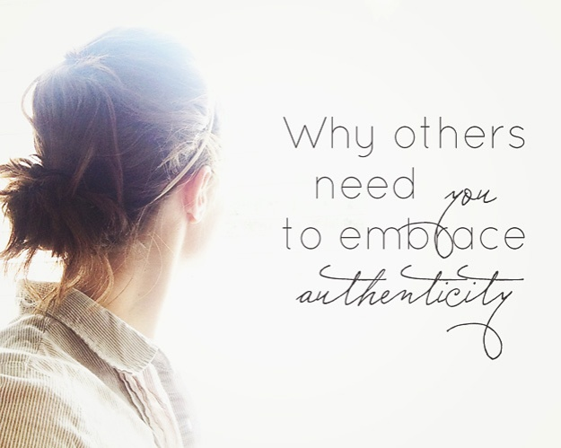 Why Others Need You to Embrace Authenticity   Faith and Composition