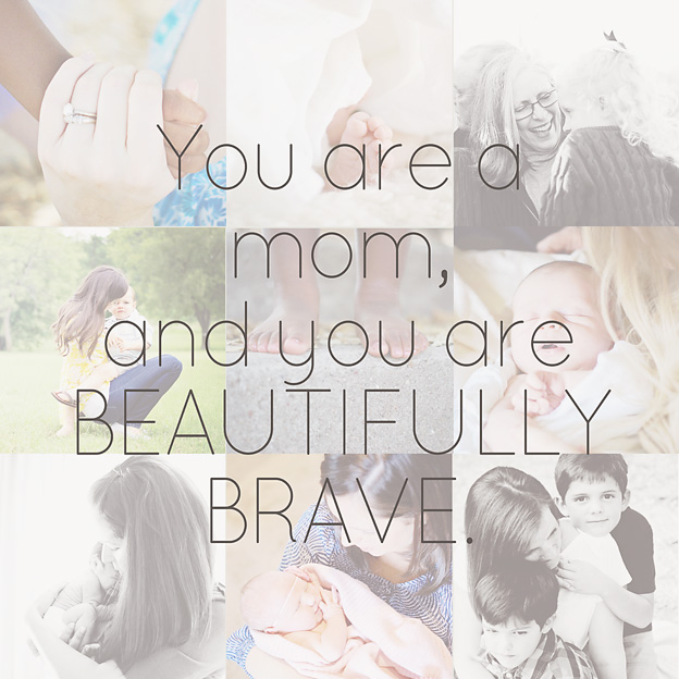 Beautifully Brave - A Tribute to Moms | Faith and Composition
